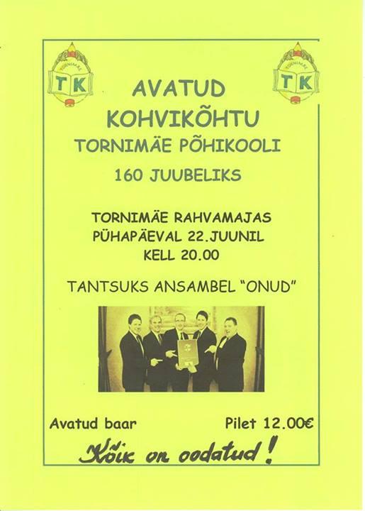 ansambel onud tornimäe rahamajas 22.juunil. Pilet 12 eurot.